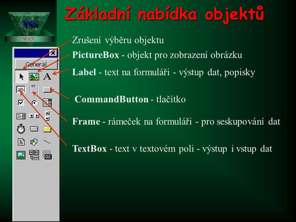Základní nabídka objektů Zrušení výběru objektu PictureBox - objekt pro zobrazení obrázku Label - text na formuláři - výstup dat, popisky TextBox - te