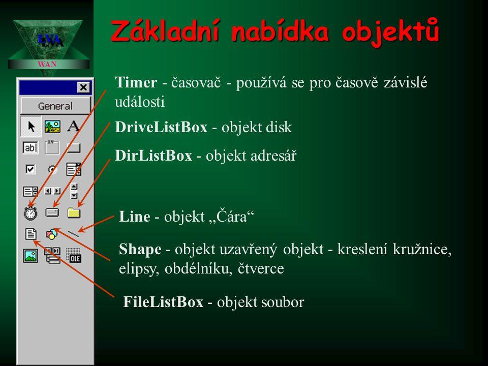 Základní nabídka objektů Timer - časovač - používá se pro časově závislé události DriveListBox - objekt disk DirListBox - objekt adresář Line - objekt