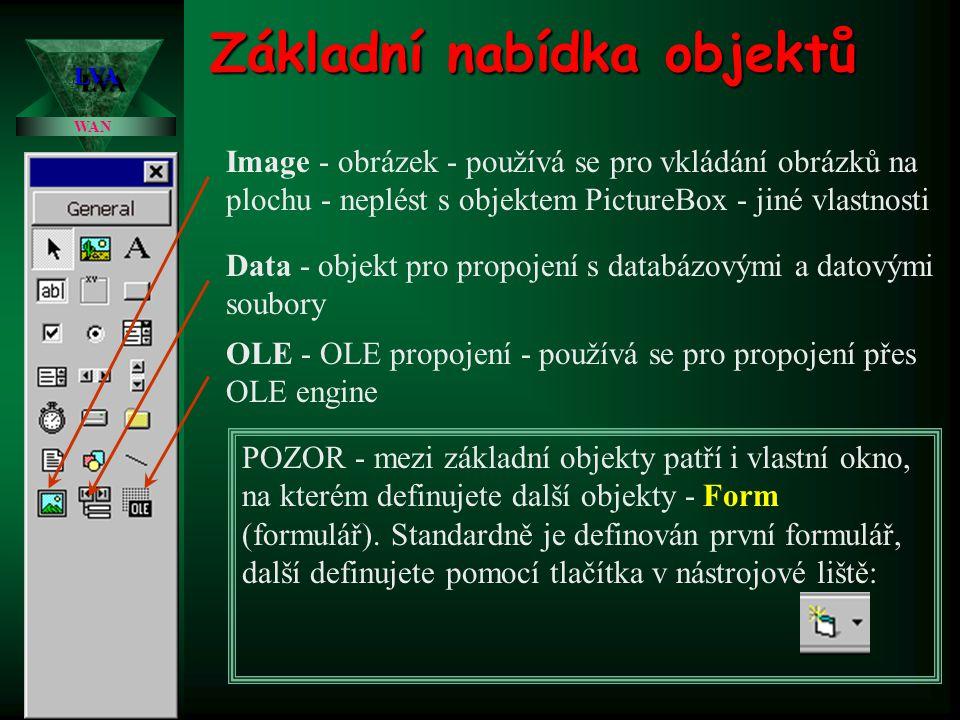 Základní nabídka objektů Image - obrázek - používá se pro vkládání obrázků na plochu - neplést s objektem PictureBox - jiné vlastnosti Data - objekt p