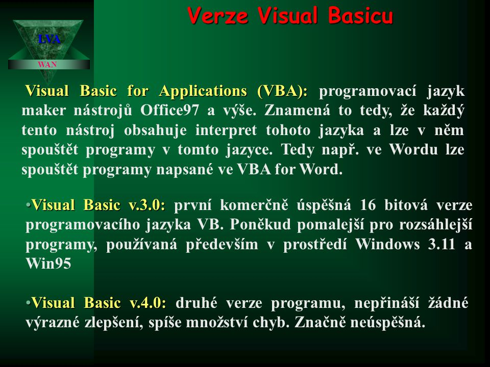 Verze Visual Basicu WAN LVA Visual Basic v.5.0: Visual Basic v.