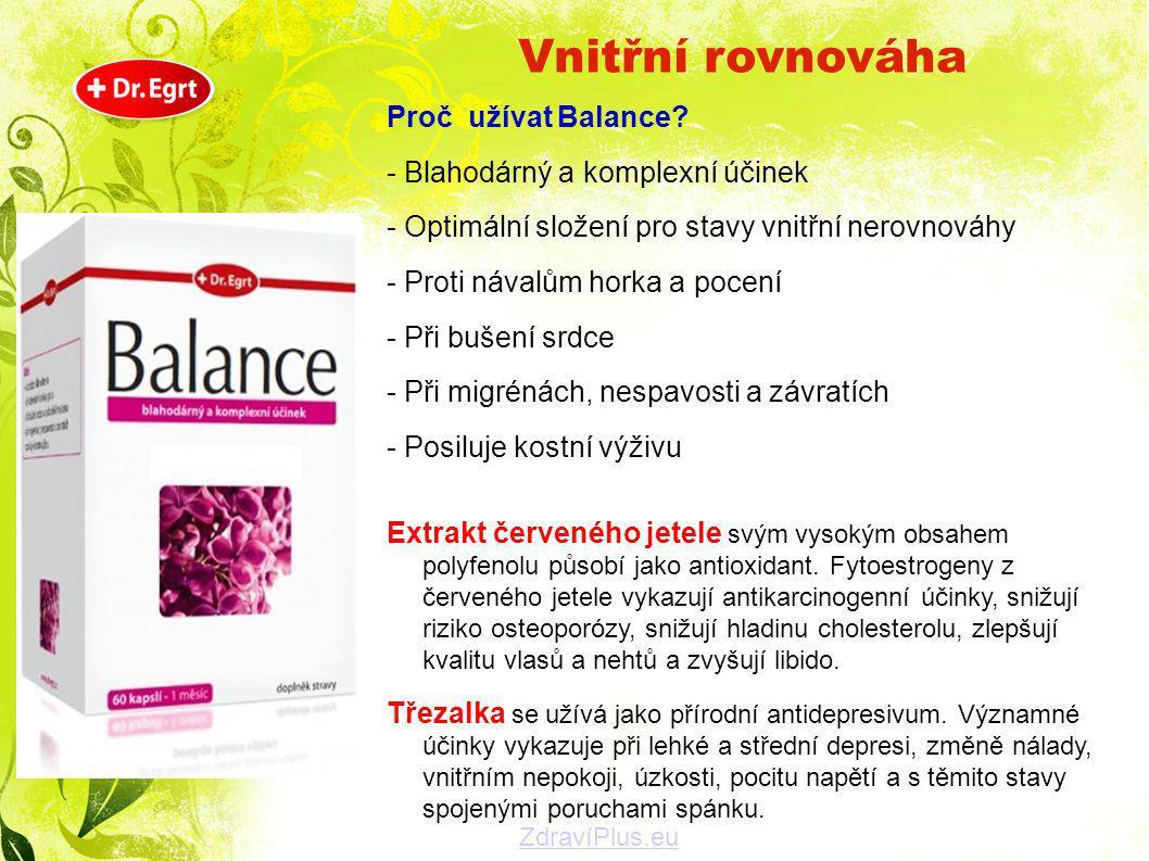 Proč užívat Balance? - Blahodárný a komplexní účinek - Optimální složení pro stavy vnitřní nerovnováhy - Proti návalům horka a pocení - Při bušení srd