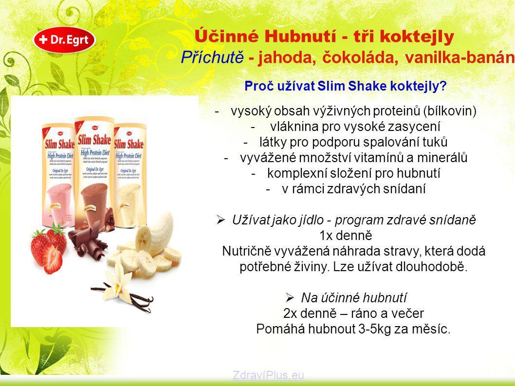 Proč užívat Slim Shake koktejly? -vysoký obsah výživných proteinů (bílkovin) - vláknina pro vysoké zasycení -látky pro podporu spalování tuků -vyvážen