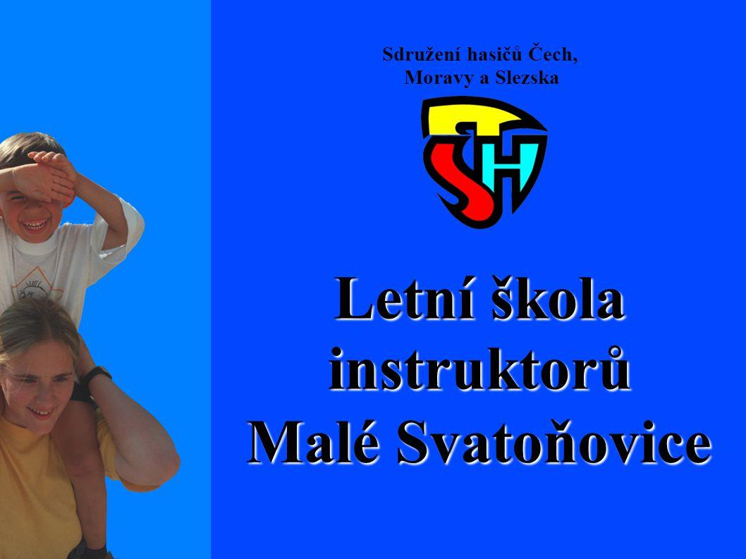Letní škola instruktorů Malé Svatoňovice Sdružení hasičů Čech, Moravy a Slezska