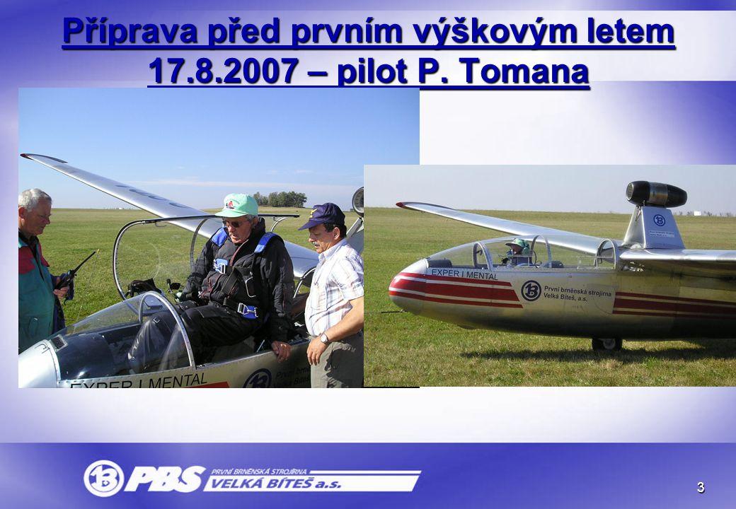 3 Příprava před prvním výškovým letem 17.8.2007 – pilot P. Tomana
