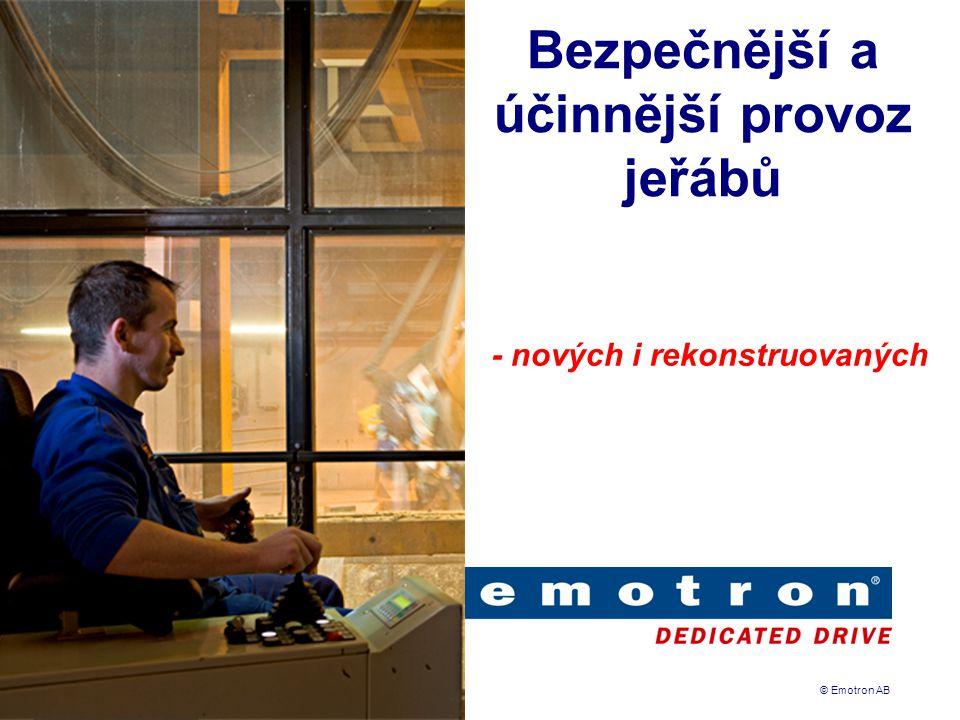 © Emotron AB Portfolio produktů Hlídače zatížení Emotron Softstartéry Emotron Frekvenční měniče Emotron Kompaktní pohony Emotron • OCHRANA • ROZBĚH • OCHRANA • ZASTAVENÍ • ROZBĚH • OCHRANA • REGULACE • ZASTAVENÍ