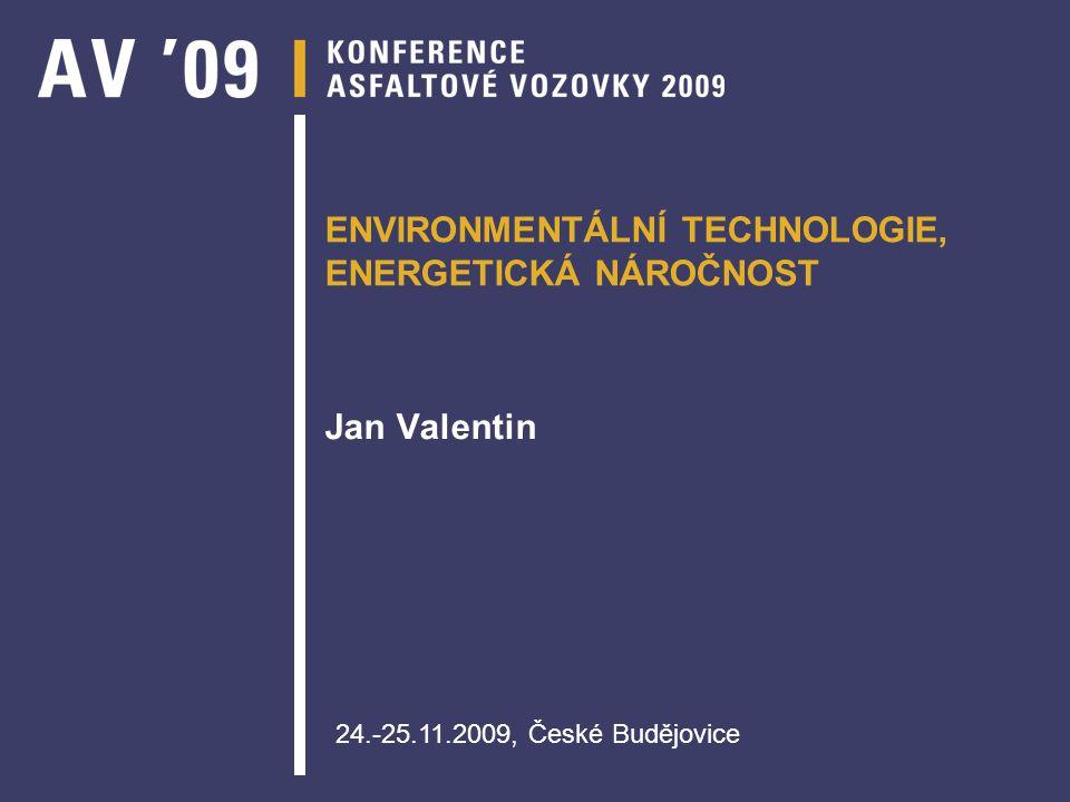 ENVIRONMENTÁLNÍ TECHNOLOGIE, ENERGETICKÁ NÁROČNOST Jan Valentin 24.-25.11.2009, České Budějovice