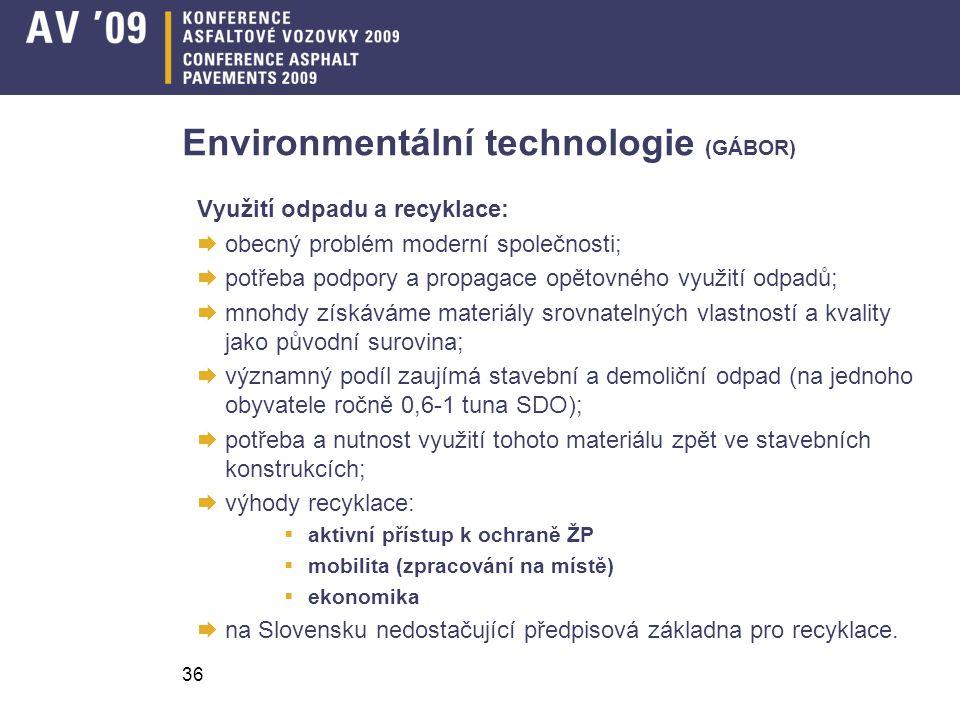 36 Environmentální technologie (GÁBOR) Využití odpadu a recyklace:  obecný problém moderní společnosti;  potřeba podpory a propagace opětovného využ