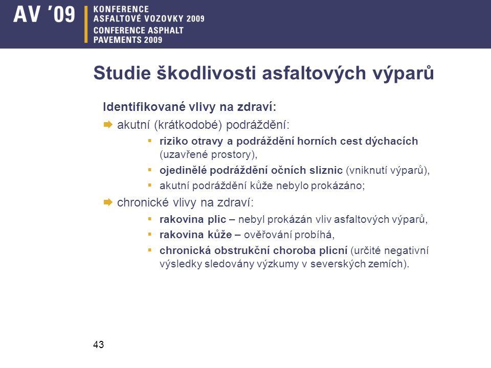 43 Studie škodlivosti asfaltových výparů Identifikované vlivy na zdraví:  akutní (krátkodobé) podráždění:  riziko otravy a podráždění horních cest d