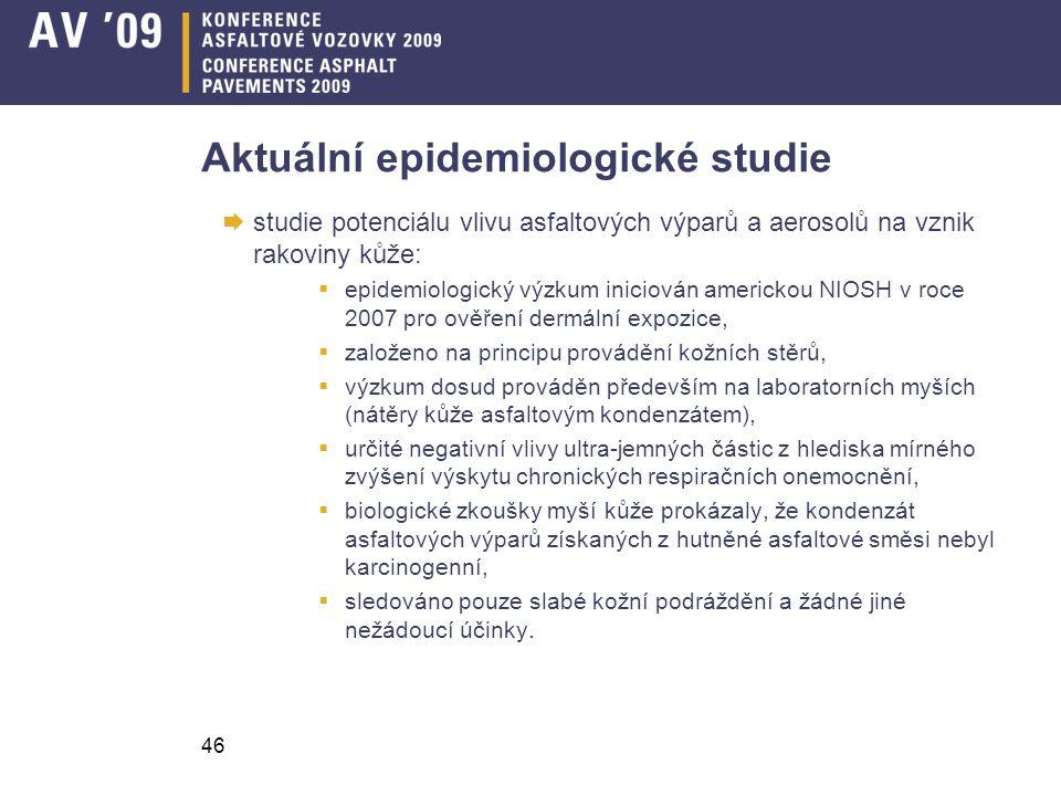 46 Aktuální epidemiologické studie  studie potenciálu vlivu asfaltových výparů a aerosolů na vznik rakoviny kůže:  epidemiologický výzkum iniciován
