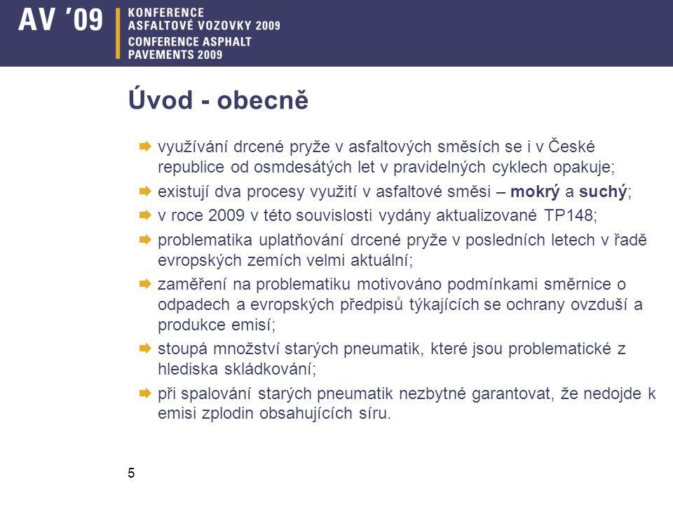 5 Úvod - obecně  využívání drcené pryže v asfaltových směsích se i v České republice od osmdesátých let v pravidelných cyklech opakuje;  existují dv