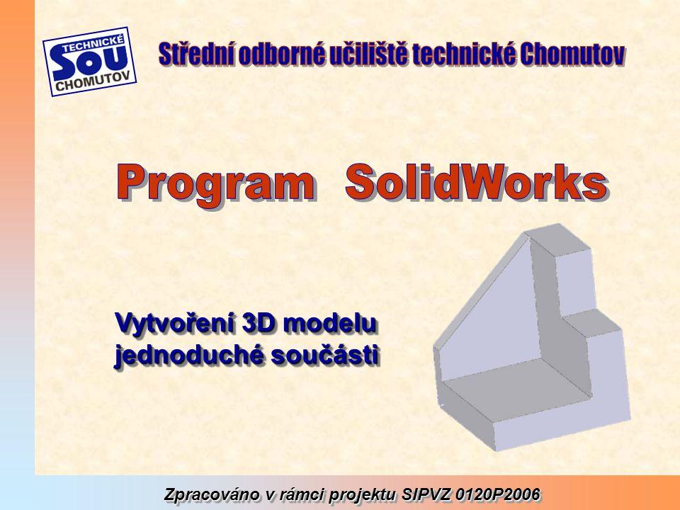 Zpracováno v rámci projektu SIPVZ 0120P2006 Vytvoření 3D modelu jednoduché součásti