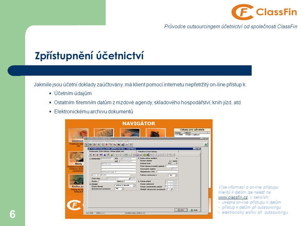 6 Průvodce outsourcingem účetnictví od společnosti ClassFin Zpřístupnění účetnictví Jakmile jsou účetní doklady zaúčtovány, má klient pomocí internetu
