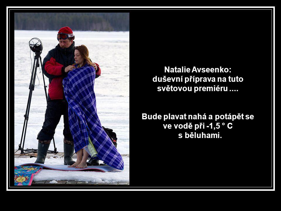 Natalie Avseenko: duševní příprava na tuto světovou premiéru....