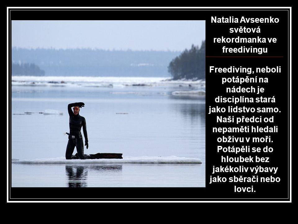 uskutečnili pokus v dubnu 2011 v Bílém moři na sever od Ruska v blízkosti města Murmansk. Natalia Avseenko se potápěla v moři bez potápěčské výzbroje