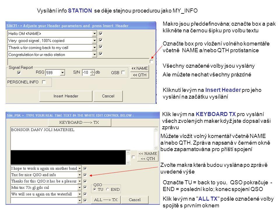 Makro jsou předdefinována; označte box a pak klikněte na černou šipku pro volbu textu Označte box pro vložení volného komentáře včetně NAME a/nebo QTH