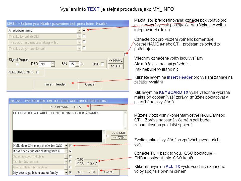 Makra jsou předdefinovaná; označte box vpravo pro aktivaci zprávy, pak použijte černou šipku pro volbu integrovaného textu Vysílání info TEXT je stejn