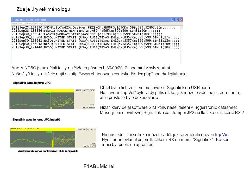 Zde je úryvek mého logu Ano, s NC5O jsme dělali testy na čtyřech pásmech 30/09/2012; podmínky byly s námi Chtěl bych říct, že jsem pracoval se Signali