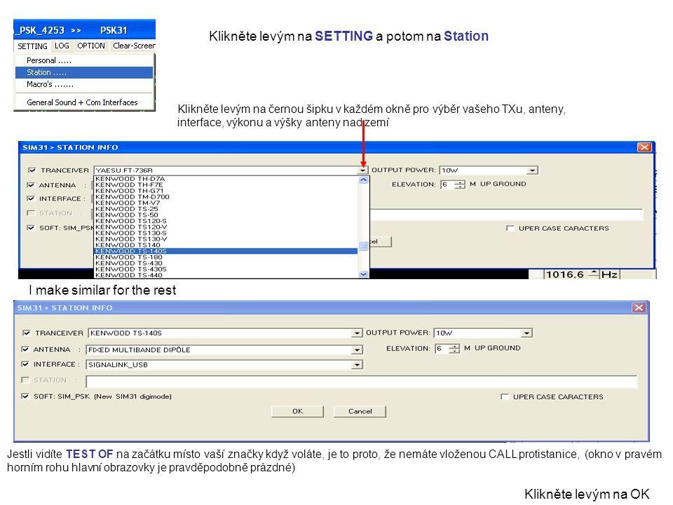 Klikněte levým na SETTING a potom na Station Klikněte levým na černou šipku v každém okně pro výběr vašeho TXu, anteny, interface, výkonu a výšky ante