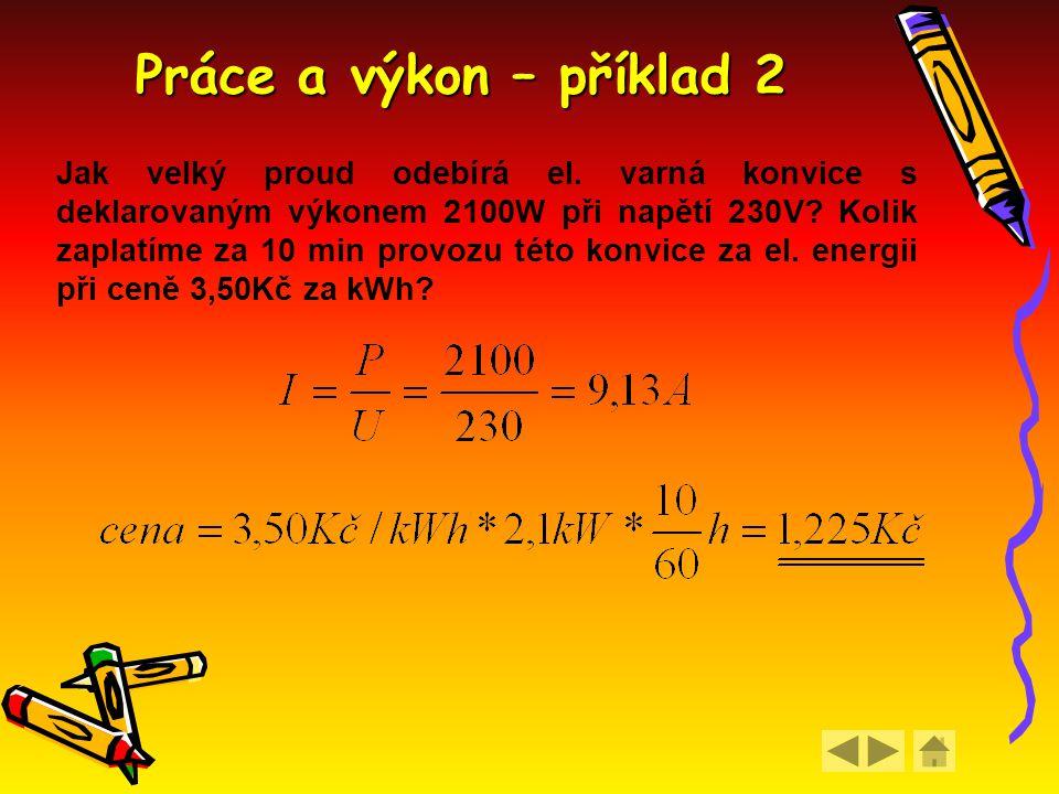 Práce a výkon – příklad 2 Jak velký proud odebírá el.