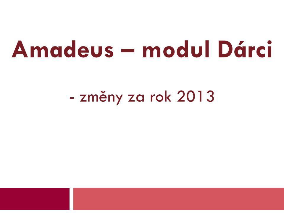 Amadeus – modul Dárci - změny za rok 2013