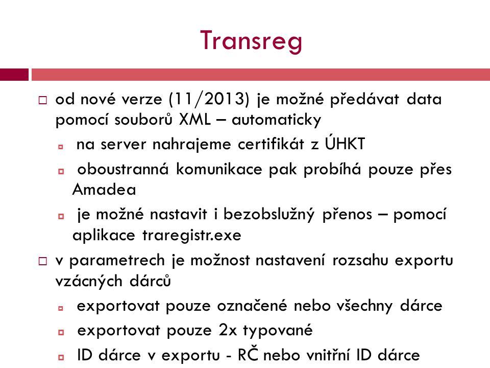 Transreg  od nové verze (11/2013) je možné předávat data pomocí souborů XML – automaticky  na server nahrajeme certifikát z ÚHKT  oboustranná komun