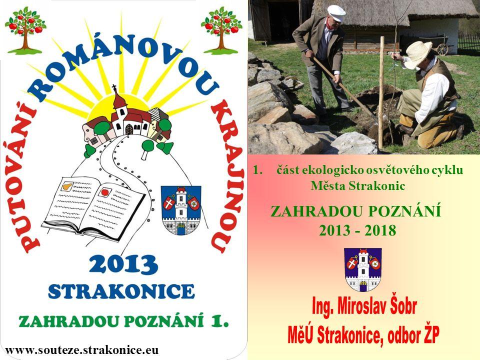 1.část ekologicko osvětového cyklu Města Strakonic ZAHRADOU POZNÁNÍ 2013 - 2018 www.souteze.strakonice.eu