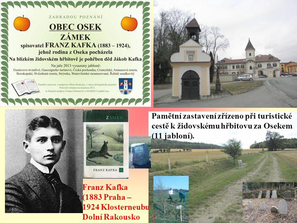 Franz Kafka (1883 Praha – 1924 Klosterneuburk), Dolní Rakousko Pamětní zastavení zřízeno při turistické cestě k židovskému hřbitovu za Osekem (11 jabl