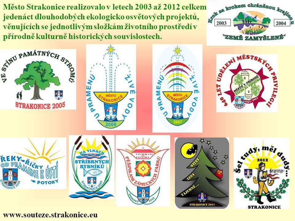 Město Strakonice realizovalo v letech 2003 až 2012 celkem jedenáct dlouhodobých ekologicko osvětových projektů, věnujících se jednotlivým složkám živo
