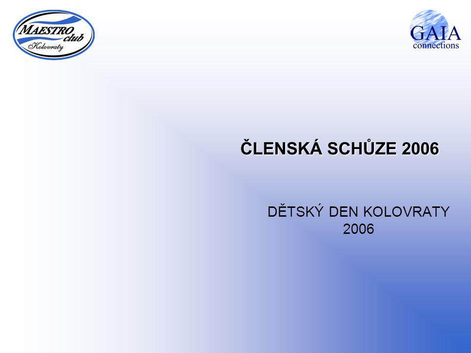 ČLENSKÁ SCHŮZE 2006 DĚTSKÝ DEN KOLOVRATY 2006
