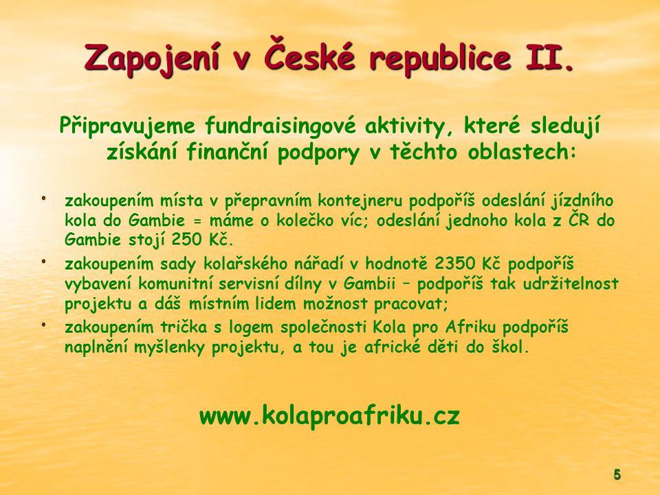 Zapojení v České republice II. Připravujeme fundraisingové aktivity, které sledují získání finanční podpory v těchto oblastech: • • zakoupením místa v