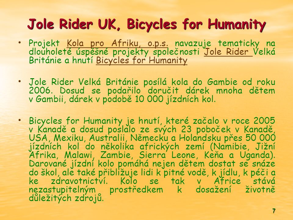 7 Jole Rider UK, Bicycles for Humanity • • Projekt Kola pro Afriku, o.p.s.