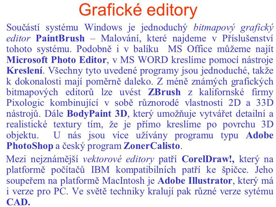 Grafické editory Součástí systému Windows je jednoduchý bitmapový grafický editor PaintBrush – Malování, které najdeme v Příslušenství tohoto systému.