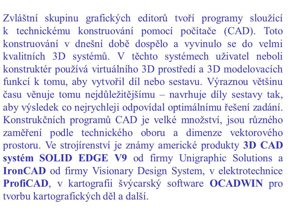 Zvláštní skupinu grafických editorů tvoří programy sloužící k technickému konstruování pomocí počítače (CAD). Toto konstruování v dnešní době dospělo