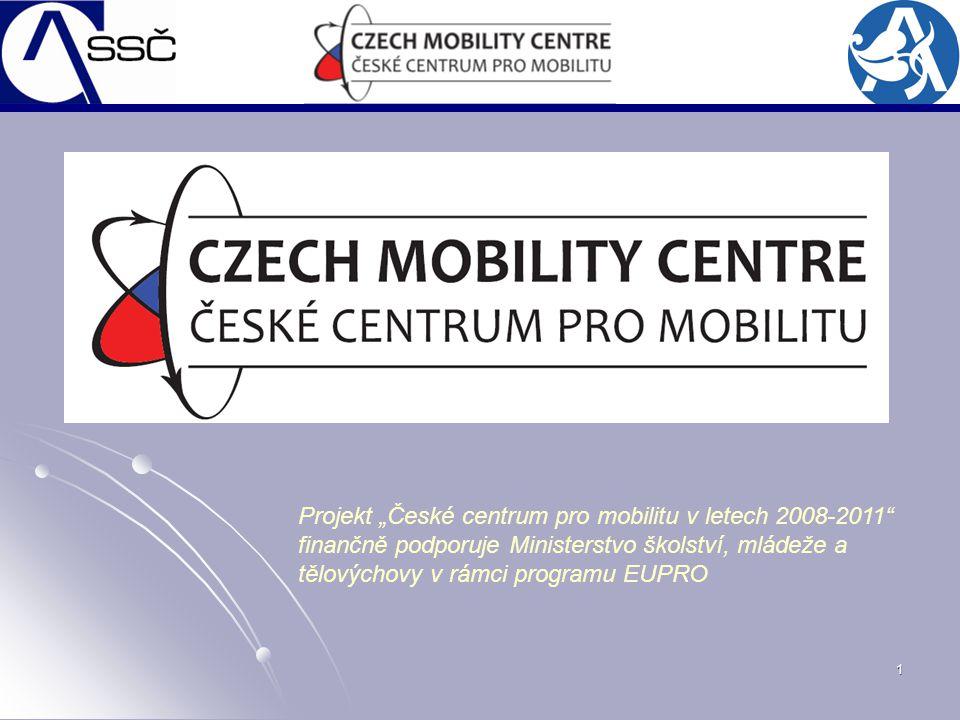 """1 Projekt """"České centrum pro mobilitu v letech 2008-2011"""" finančně podporuje Ministerstvo školství, mládeže a tělovýchovy v rámci programu EUPRO"""