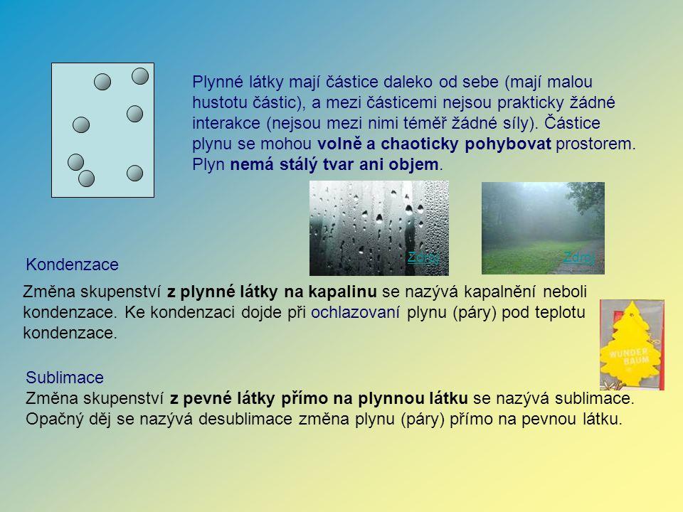 Plynné látky mají částice daleko od sebe (mají malou hustotu částic), a mezi částicemi nejsou prakticky žádné interakce (nejsou mezi nimi téměř žádné