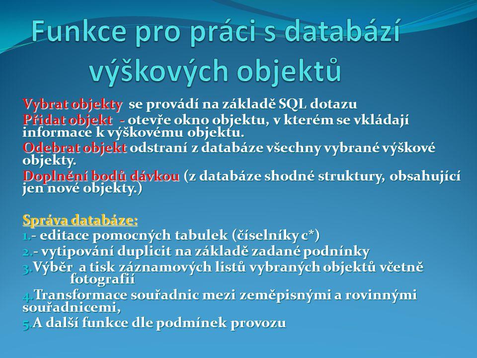 Vybrat objekty se provádí na základě SQL dotazu Přidat objekt - otevře okno objektu, v kterém se vkládají informace k výškovému objektu. Odebrat objek