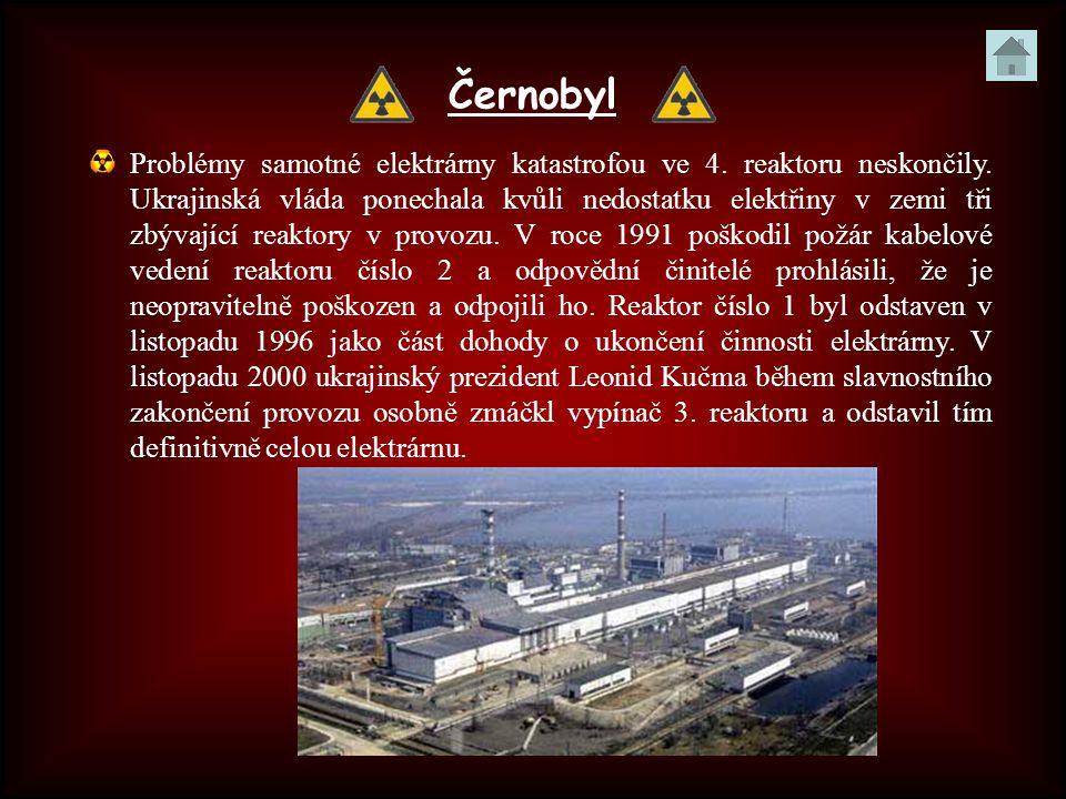 Černobyl Problémy samotné elektrárny katastrofou ve 4. reaktoru neskončily. Ukrajinská vláda ponechala kvůli nedostatku elektřiny v zemi tři zbývající