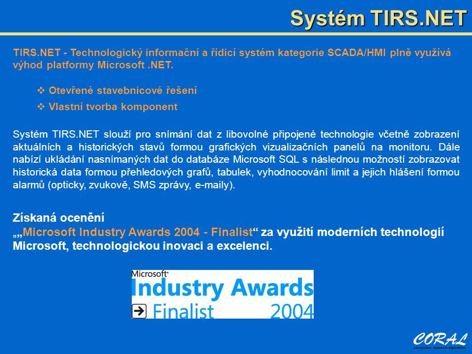 Systém TIRS.NET TIRS.NET - Technologický informační a řídicí systém kategorie SCADA/HMI plně využívá výhod platformy Microsoft.NET.