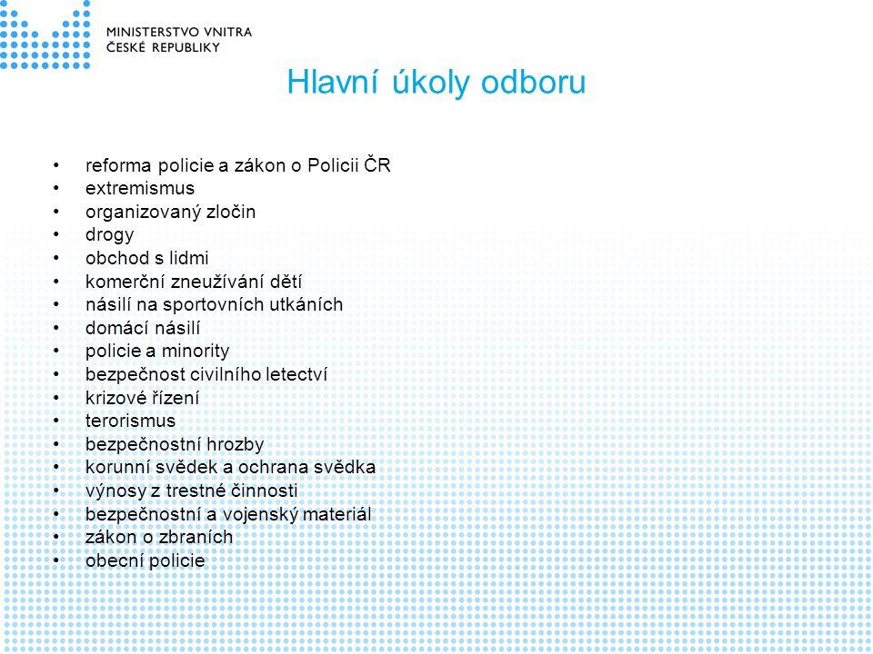 Hlavní úkoly odboru •reforma policie a zákon o Policii ČR •extremismus •organizovaný zločin •drogy •obchod s lidmi •komerční zneužívání dětí •násilí n