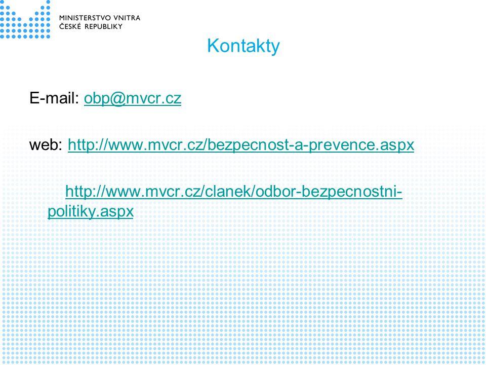 Kontakty E-mail: obp@mvcr.czobp@mvcr.cz web: http://www.mvcr.cz/bezpecnost-a-prevence.aspxhttp://www.mvcr.cz/bezpecnost-a-prevence.aspx http://www.mvc