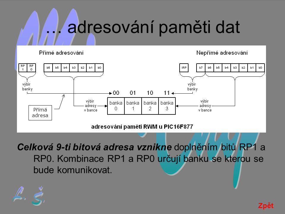… adresování paměti dat Celková 9-ti bitová adresa vznikne doplněním bitů RP1 a RP0.