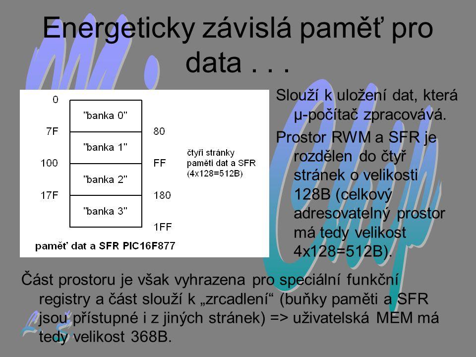 """Část prostoru je však vyhrazena pro speciální funkční registry a část slouží k """"zrcadlení (buňky paměti a SFR jsou přístupné i z jiných stránek) => uživatelská MEM má tedy velikost 368B."""