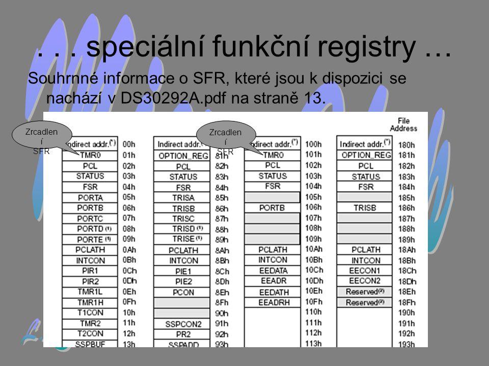 Souhrnné informace o SFR, které jsou k dispozici se nachází v DS30292A.pdf na straně 13....
