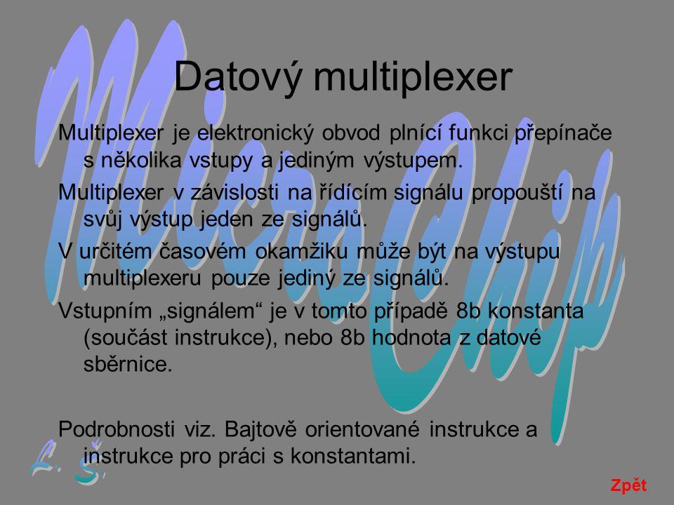 Datový multiplexer Multiplexer je elektronický obvod plnící funkci přepínače s několika vstupy a jediným výstupem.
