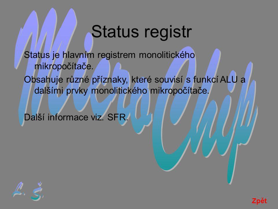 Status registr Status je hlavním registrem monolitického mikropočítače.