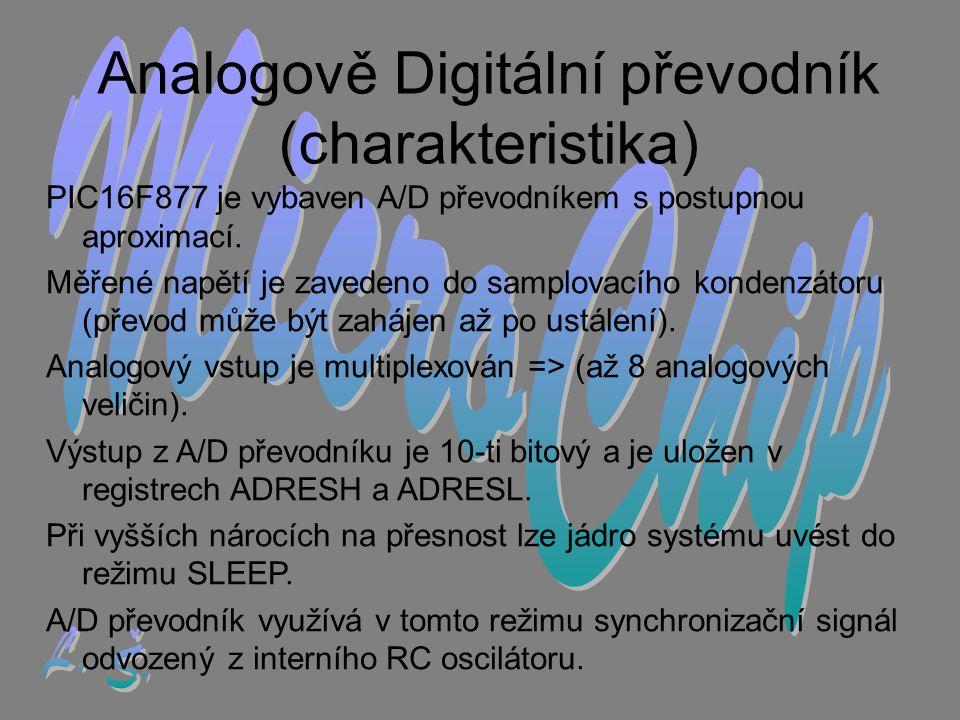 Analogově Digitální převodník (charakteristika) PIC16F877 je vybaven A/D převodníkem s postupnou aproximací.