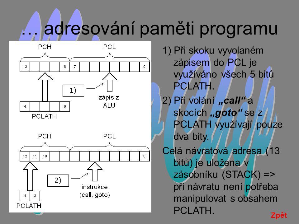 Paměť programu … V paměti programu jsou uloženy instrukce, které budou postupně vykonávány.