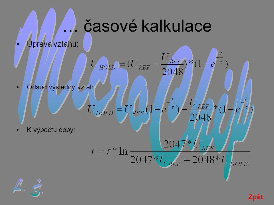 … časové kalkulace •Úprava vztahu: •Odsud výsledný vztah: •K výpočtu doby: Zpět