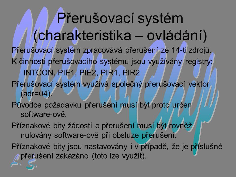 Přerušovací systém (charakteristika – ovládání) Přerušovací systém zpracovává přerušení ze 14-ti zdrojů.