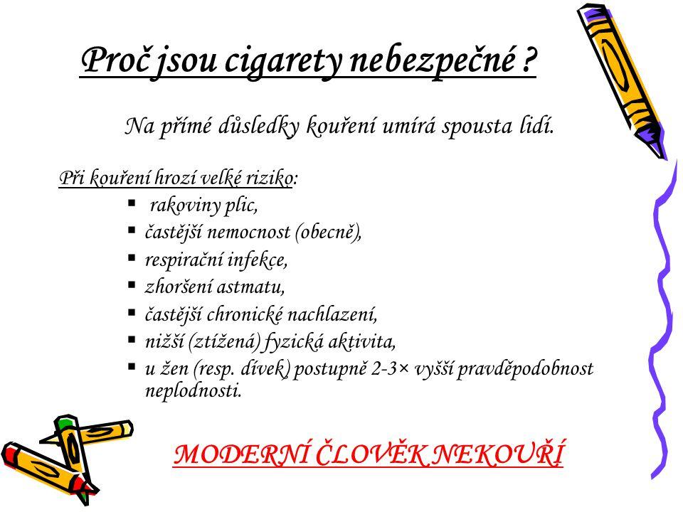 Proč jsou cigarety nebezpečné .Na přímé důsledky kouření umírá spousta lidí.